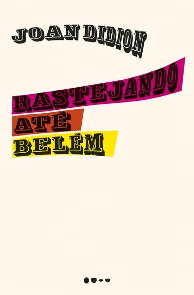 Rastejando até Belém, livro de Joan Didion