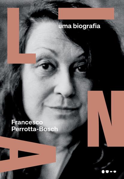 Lina. Uma biografia, livro de Francesco Perrotta-Bosch
