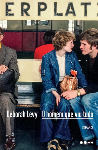 O homem que viu tudo, livro de Deborah Levy