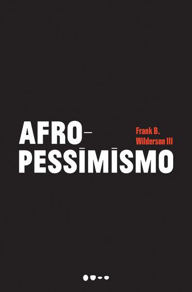 Afropessimismo, livro de Frank B. Wilderson III