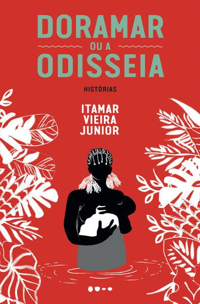 Doramar ou a odisseia. Histórias, livro de Itamar Vieira Junior