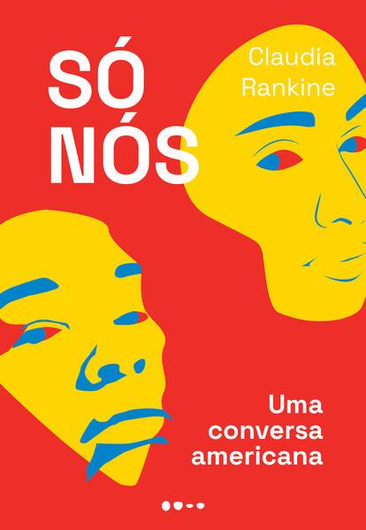 Só nós. Uma conversa americana, livro de Claudia Rankine