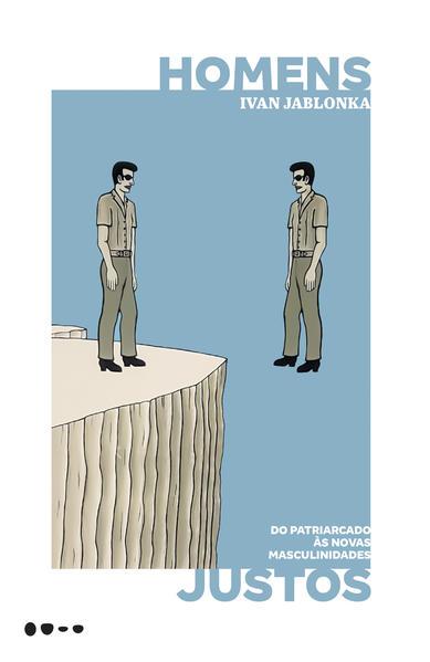 Homens justos. Do patriarcado às novas masculinidades, livro de Ivan Jablonka