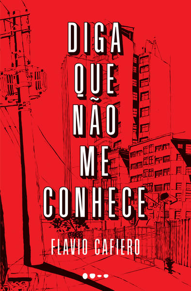 Diga que não me conhece, livro de Flavio Cafiero, Fernanda Ficher