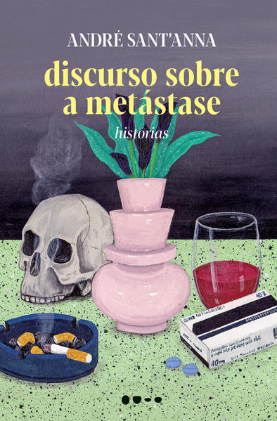 Discurso sobre a metástase, livro de André Sant