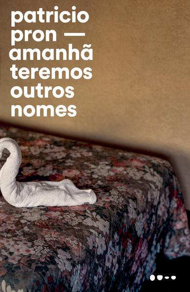 Amanhã teremos outros nomes, livro de Patricio Pron