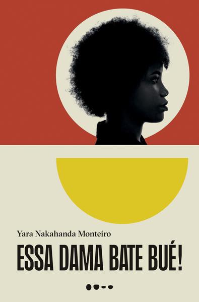 Essa dama bate bué!, livro de Yara Nakahanda Monteiro