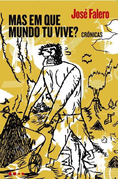 Mas em que mundo tu vive?, livro de José Falero