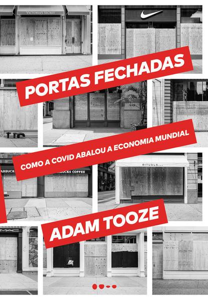 Portas fechadas. Como a Covid abalou a economia mundial, livro de Adam Tooze