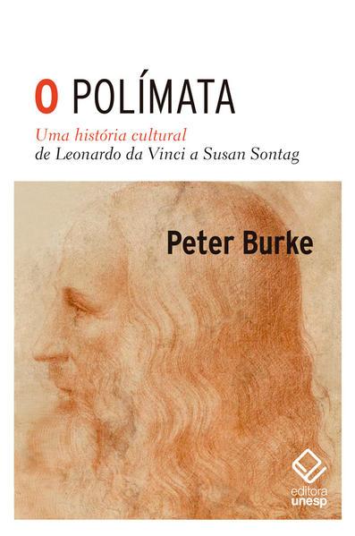O polímata. Uma história cultural de Leonardo da Vinci a Susan Sontag, livro de Peter Burke