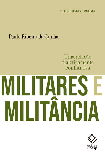 Militares e militância - Uma relação dialeticamente conflituosa (2ª edição), livro de Paulo Ribeiro da Cunha