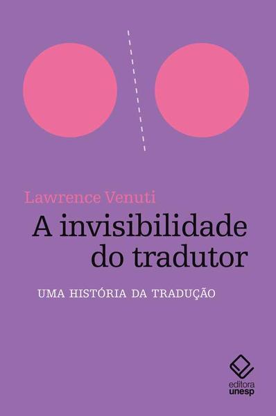 A invisibilidade do tradutor. Uma história da tradução, livro de Lawrence Venuti