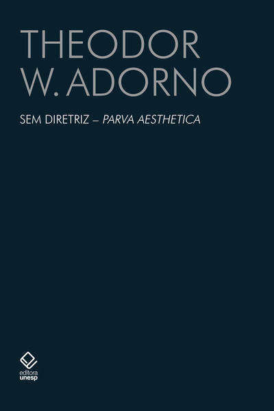 Sem diretriz - Parva Aesthetica, livro de Theodor W. Adorno