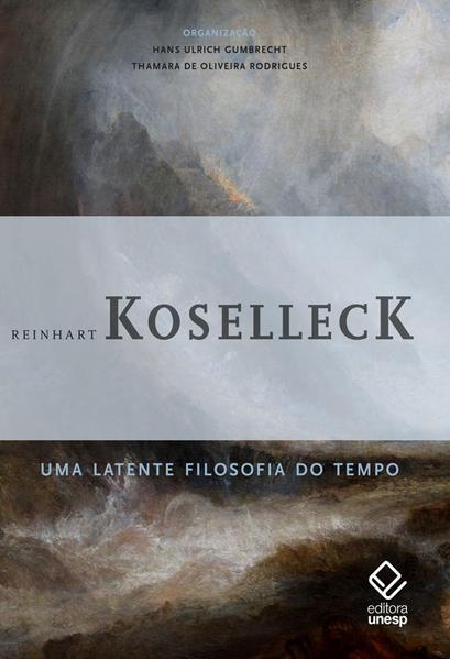 Uma latente filosofia do tempo, livro de Reinhart Koselleck