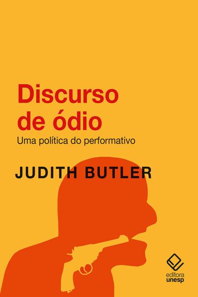 Discurso de ódio. Uma política do performativo, livro de Judith Butler