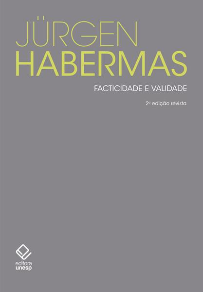 Facticidade e validade - 2ª edição. Contribuições para uma teoria discursiva do direito e da democracia, livro de Jürgen Habermas
