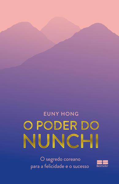 O poder do Nunchi. O segredo coreano para a felicidade e o sucesso, livro de Euny Hong