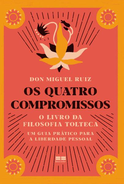 Os quatro compromissos, livro de Don Miguel Ruiz
