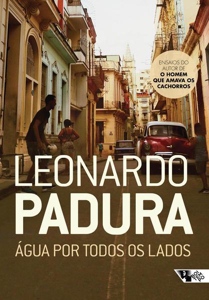 Água por todos os lados , livro de Leonardo Padura