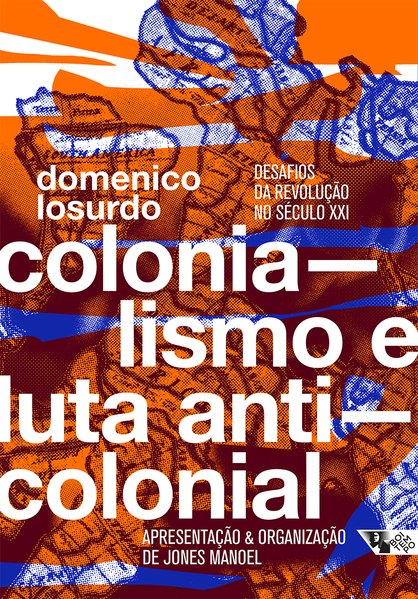 Colonialismo e luta anticolonial. Desafios da revolução no século XXI, livro de Domenico Losurdo
