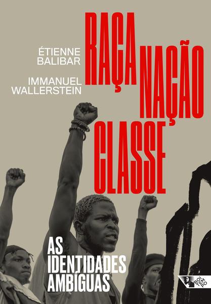 Raça, nação, classe. As identidades ambíguas, livro de Étienne Balibar, Immanuel Wallerstein