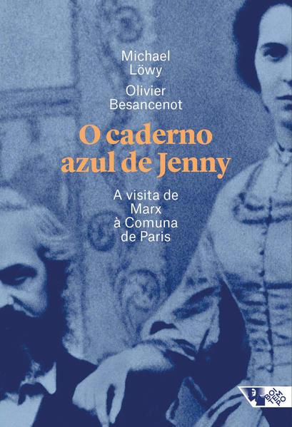 O caderno azul de Jenny. A visita de Marx à Comuna de Paris, livro de Michael Löwy, Olivier Besancenot