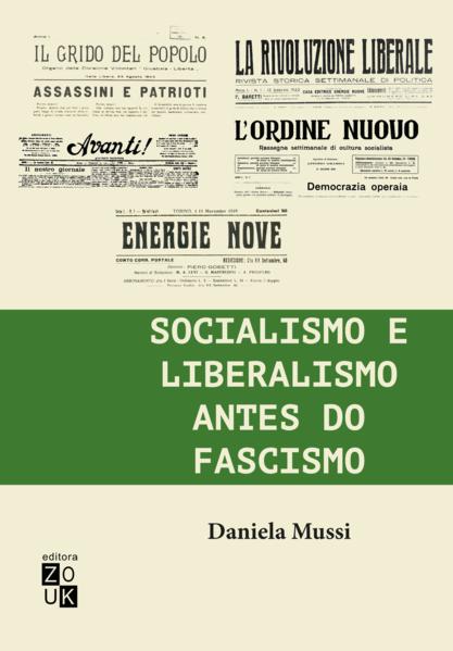 Socialismo e liberalismo antes do fascismo. Antonio Gramsci e Piero Gobetti, livro de Daniela Mussi