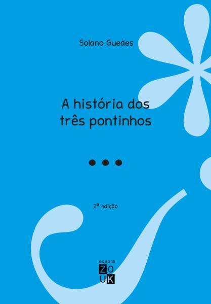 A história dos três pontinhos, livro de Solano Guedes