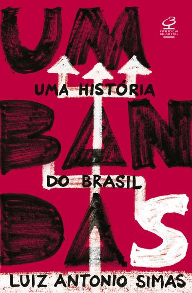 Umbandas: Uma história do Brasil, livro de Luis Antonio Simas