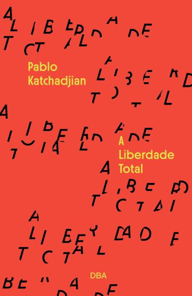 A liberdade total, livro de Pablo Katchadjian