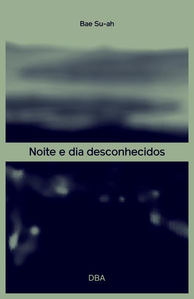 Noite e dia desconhecidos, livro de Bae Su-ah