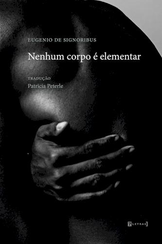 Nenhum corpo é elementar, livro de Eugenio de Signoribus
