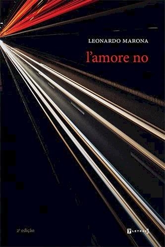 L'amore no, livro de Leonardo Marona