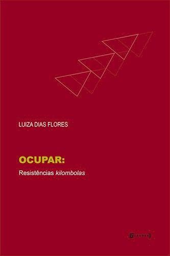 Ocupar: resistências kilombolas, livro de Luiza Dias Flores