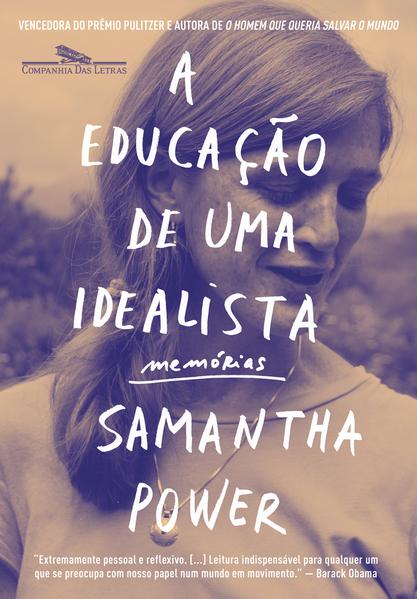 A educação de uma idealista. Memórias, livro de Samantha Power