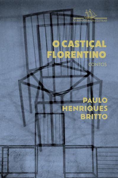 O castiçal florentino, livro de Paulo Henriques Britto