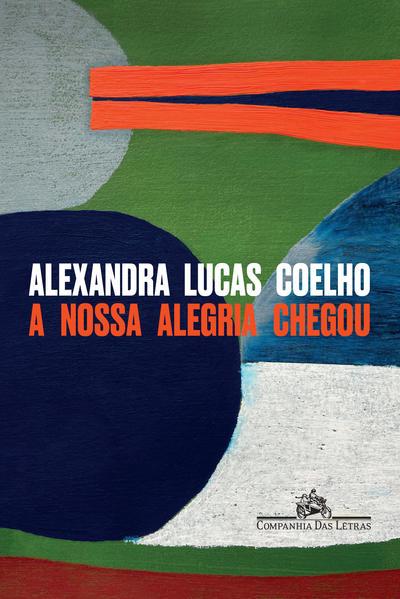 A nossa alegria chegou, livro de Alexandra Lucas Coelho