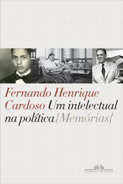 Um intelectual na política. Memórias, livro de Fernando Henrique Cardoso