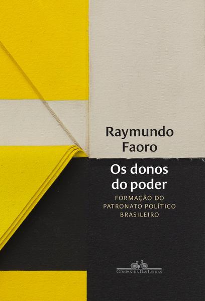 Os donos do poder. Formação do patronato político brasileiro, livro de Raymundo Faoro