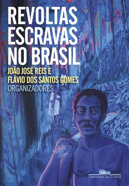 Revoltas escravas no Brasil, livro de
