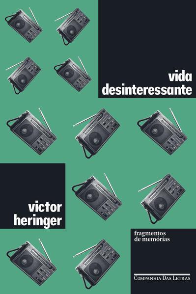 Vida desinteressante. Fragmentos de memórias, livro de Victor Heringer