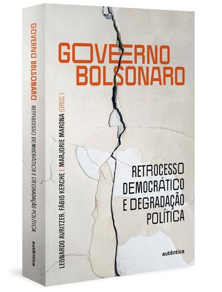 Governo Bolsonaro: retrocesso democrático e degradação política, livro de
