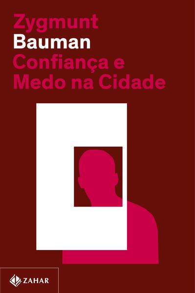 Confiança e medo na cidade (Nova edição), livro de Zygmunt Bauman