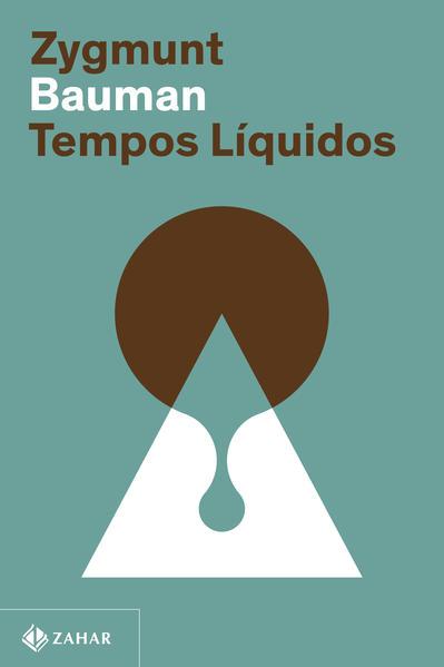Tempos líquidos (Nova edição), livro de Zygmunt Bauman