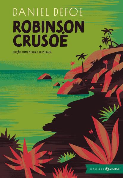 Robinson Crusoé: edição comentada e ilustrada, livro de Daniel Defoe
