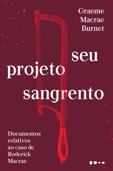 Seu projeto sangrento, livro de Graeme Macrae Burnet