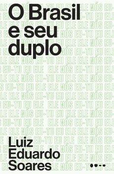 O Brasil e seu duplo, livro de Luiz Eduardo Soares
