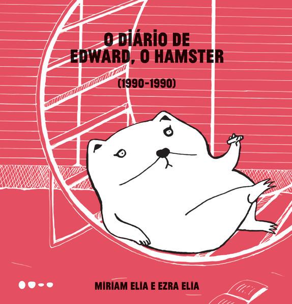 O diário de Edward, o hamster (1990-1990), livro de Mariam Elia, Ezra Elia