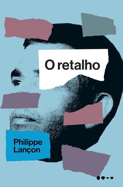 O retalho, livro de Philippe Lançon