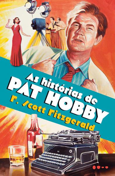 As histórias de Pat Hobby, livro de F. Scott Fitzgerald